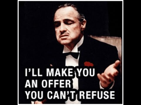 I'll Make You An Offer You Can't Refuse...